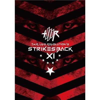 ハイレゾアルバム/T.M.R. LIVE REVOLUTION'15 -Strikes Back XI-/T.M.Revolution