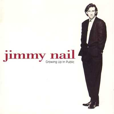 アルバム/Growing Up In Public/Jimmy Nail
