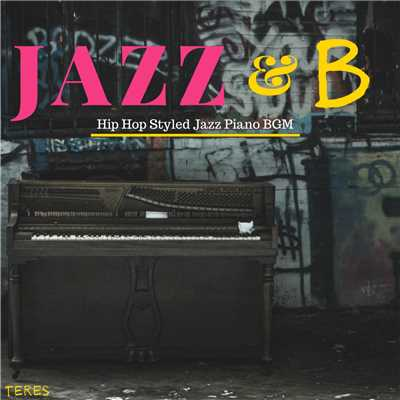 ハイレゾアルバム/Jazz & B - Hip Hop Style Jazz Piano/Teres