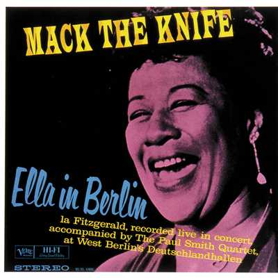 ハイレゾアルバム/Mack The Knife: Ella In Berlin (featuring The Paul Smith Quartet/Live In Berlin/1960)/Ella Fitzgerald