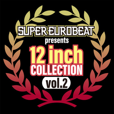 アルバム/SUPER EUROBEAT presents 12 inch COLLECTION VOL.2/Various Artists