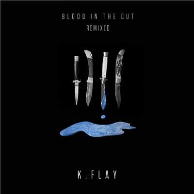 アルバム/Blood In The Cut (Remixed)/K.Flay