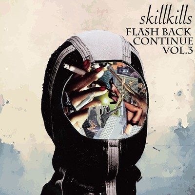 アルバム/FLASH BACK CONTINUE VOL.3/skillkills