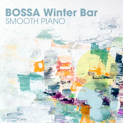 ハイレゾアルバム/Bossa Winter Bar - Smooth Piano/Relaxing Piano Crew