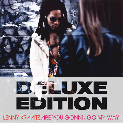 アルバム/Are You Gonna Go My Way (20th Anniversary Deluxe Edition)/レニー・クラヴィッツ
