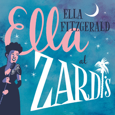 ハイレゾアルバム/Ella At Zardi's (Live At Zardi's/1956)/Ella Fitzgerald