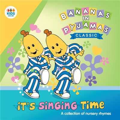 アルバム/It's Singing Time: A Collection Of Nursery Rhymes/Bananas In Pyjamas