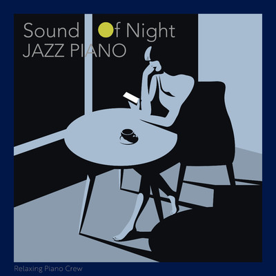 アルバム/Sound Of Night - Jazz Piano/Relaxing Piano Crew