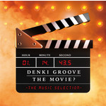 アルバム/DENKI GROOVE THE MOVIE? -THE MUSIC SELECTION-/電気グルーヴ