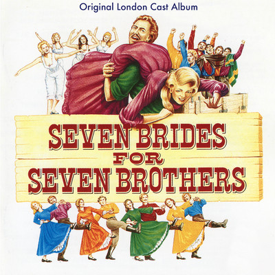 アルバム/Seven Brides for Seven Brothers (Original London Cast Recording)/Various Artists