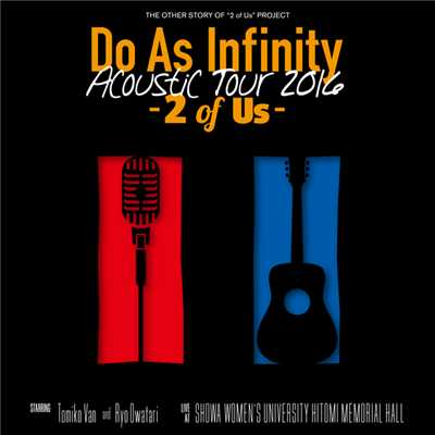 ハイレゾアルバム/Do As Infinity Acoustic Tour 2016 -2 of Us-/Do As Infinity