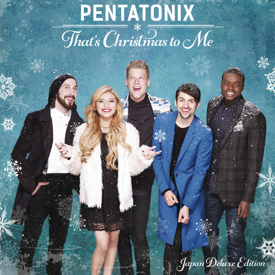 アルバム/That's Christmas To Me (Japan Deluxe Edition)/Pentatonix
