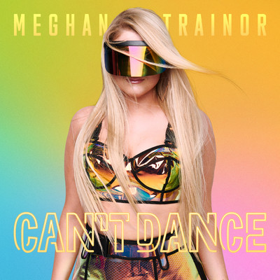 シングル/CAN'T DANCE/Meghan Trainor