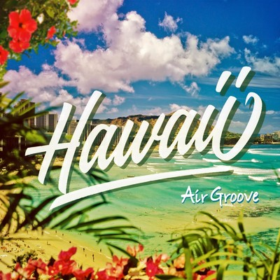 ハイレゾアルバム/Air Groove -Hawaii-/Various Artists