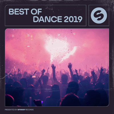 アルバム/Best Of Dance 2019 (Presented by Spinnin' Records)/Various Artists