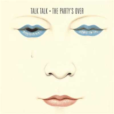 アルバム/The Party's Over/Talk Talk