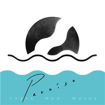 アルバム/PARAISO/Yogee New Waves