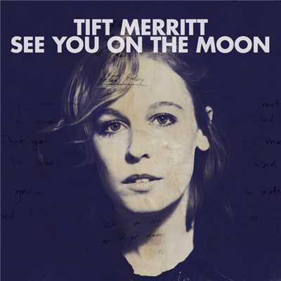 See You On The Moon (Album Version)/Tift Merritt