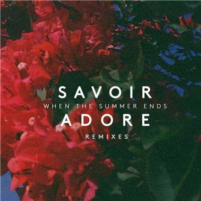 シングル/When The Summer Ends (RAC Mix)/Savoir Adore