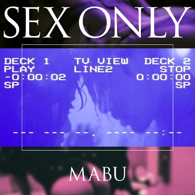 ハイレゾ/SEX ONLY/MABU