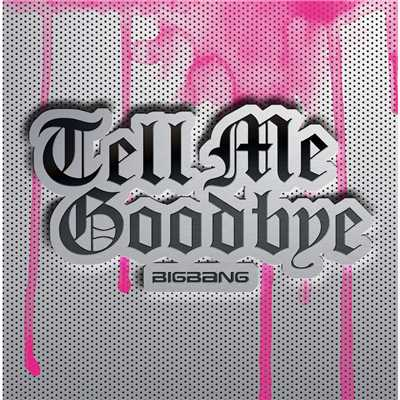 シングル/Tell Me Goodbye/BIGBANG
