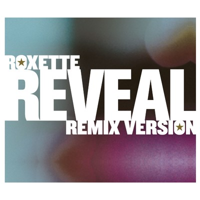 シングル/Reveal (Kleerup Remix)/Roxette