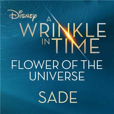 "Flower of the Universe (No I.D. Remix) [From Disney's ""A Wrinkle in Time""]/Sade"