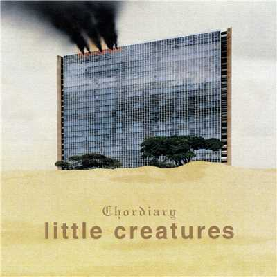 アルバム/chordiary/LITTLE CREATURES