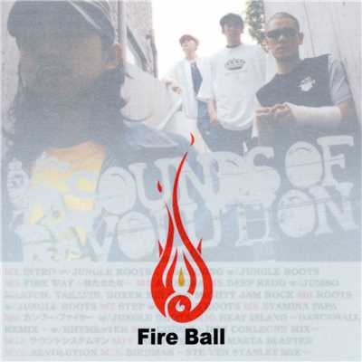 アルバム/SOUNDS OF REVOLUTION/Fire Ball
