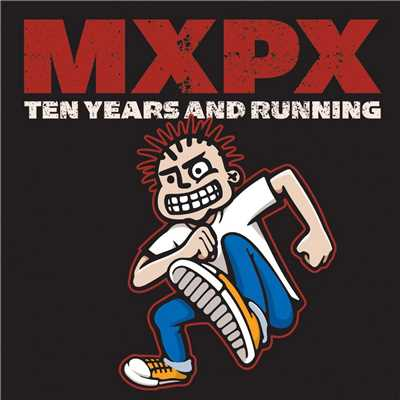 アルバム/10 Years And Running/MXPX