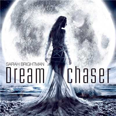 アルバム/Dreamchaser - Deluxe Version/Sarah Brightman