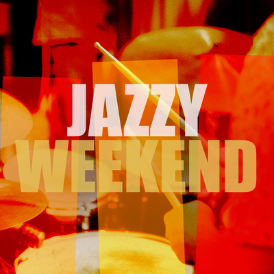 アルバム/Jazzy Weekend/Various Artists