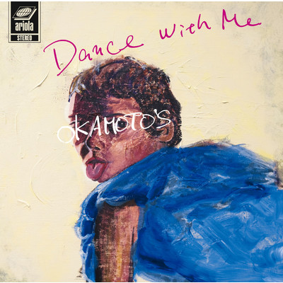 アルバム/Dance With Me/Dance With You/OKAMOTO'S
