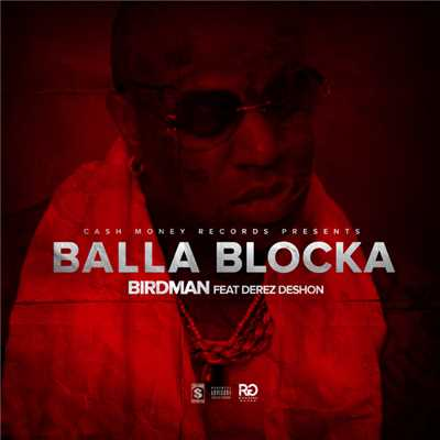シングル/Balla Blocka (featuring Derez Deshon)/Rich Gang
