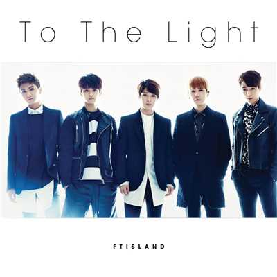アルバム/To The Light/FTISLAND