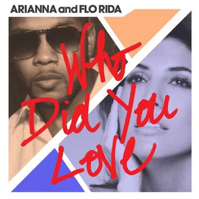 シングル/Who Did You Love/Flo Rida/Arianna