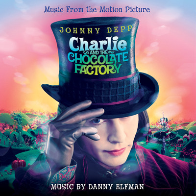 アルバム/Charlie And The Chocolate Factory (Original Motion Picture Soundtrack)/Danny Elfman