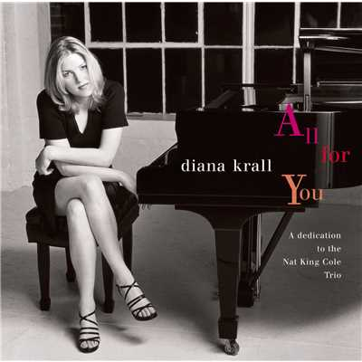ハイレゾアルバム/All For You (A Dedication To The Nat King Cole Trio)/Diana Krall