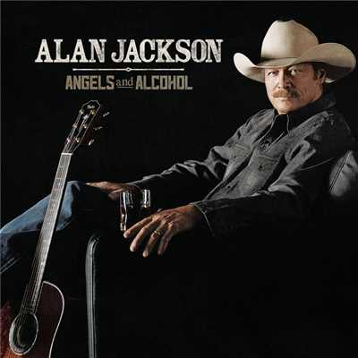 シングル/Angels And Alcohol/Alan Jackson