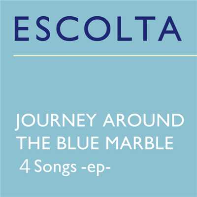 アルバム/JOURNEY AROUND THE BLUE MARBLE/ESCOLTA