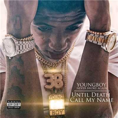 アルバム/Until Death Call My Name/YoungBoy Never Broke Again