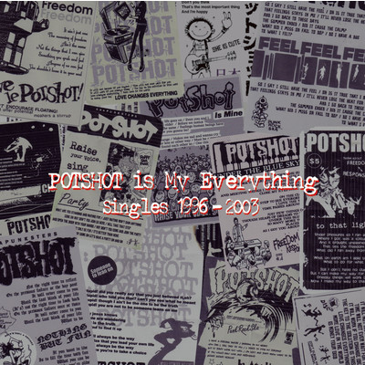 アルバム/POTSHOT IS MY EVERYTHING/POTSHOT