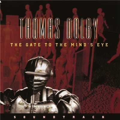 アルバム/The Gate To The Mind's Eye/Thomas Dolby