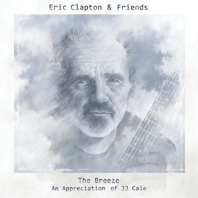 アルバム/Eric Clapton & Friends: The Breeze - An Appreciation Of JJ Cale/エリック・クラプトン