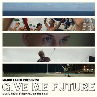 アルバム/Major Lazer Presents: Give Me Future (Music From & Inspired by the Film)/Major Lazer