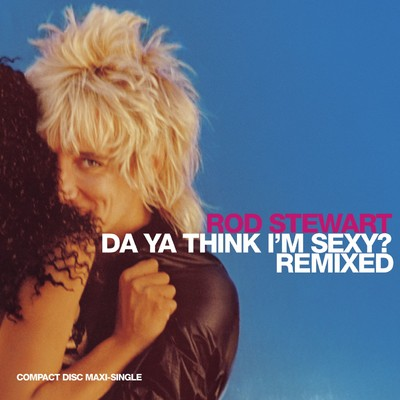 シングル/Da Ya Think I'm Sexy? (Blow-Up Remix)/Rod Stewart