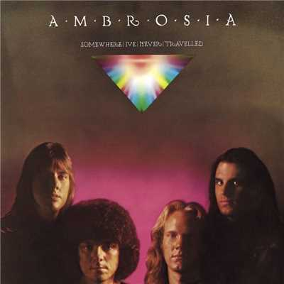 アルバム/Somewhere I've Never Travelled/Ambrosia