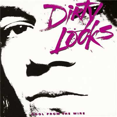 シングル/Cool from the Wire/Dirty Looks