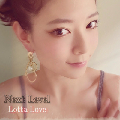 シングル/NEXT LEVEL (Re-Edition)/Lotta Love