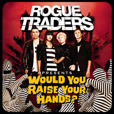 アルバム/Would You Raise Your Hands?/Rogue Traders